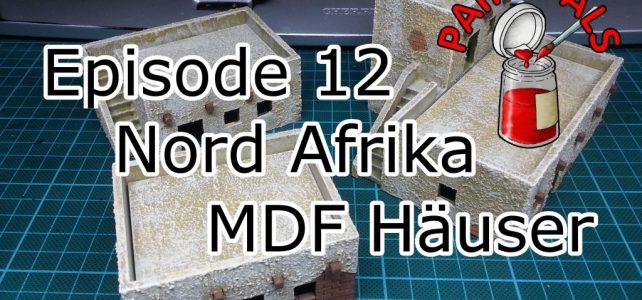 Episode 12: Nord Afrika MDF Häuser